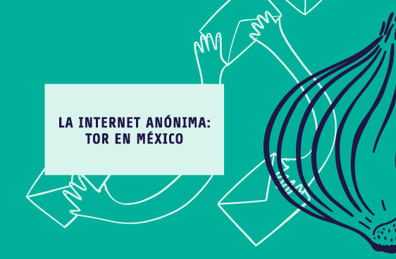 La internet anónima: Tor en México